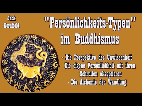 Persönlichkeitstypen im Buddhismus - Jack Kornfield ( Buddistische Psychologie )