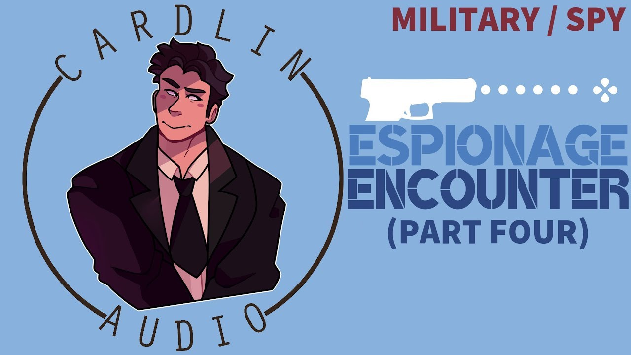 ASMR Voice: Espionage Encounter (Part 4) [M4F] [Spy/Military]