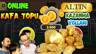 ONLINE KAFA TOPU | ALTIN KAZANMA YOLLARI