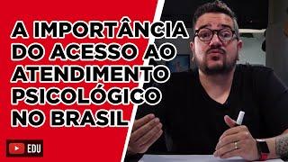 A importância do acesso ao atendimento psicológico no Brasil