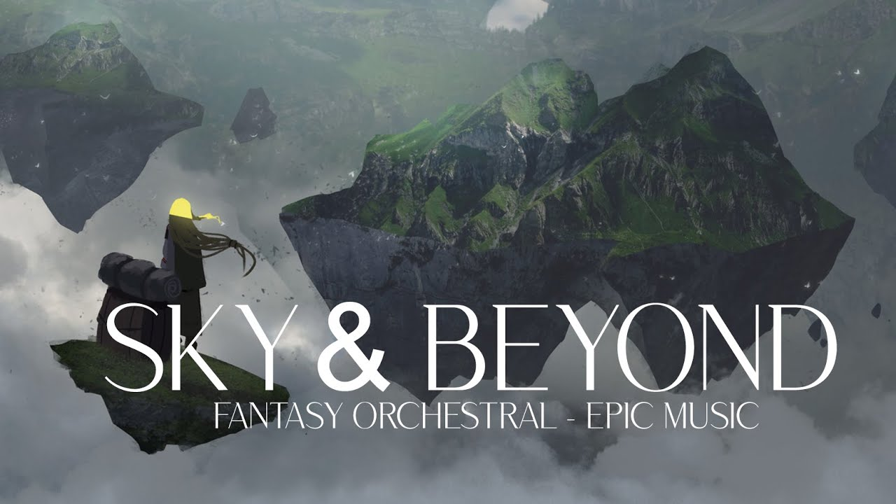 SKY & BEYOND | Majestic Fantasy Orchestral Music | Epic Music - Tonal Chaos Music