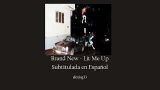 Brand New - Lit Me Up [Sub español + Lyrics]