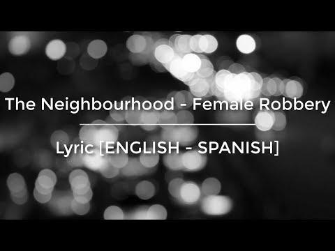 The Neighbourhood - Female Robbery [LYRIC ENGLISH SPANISH]