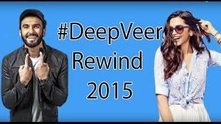 TOP 10 DeepVeer Moments 2015 | Deepika Padukone & Ranveer Singh