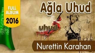 Nurettin Karahan & Ağla Uhud   Full Albüm 2016