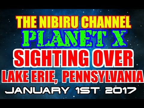 PLANET X SIGHTING OVER LAKE ERIE PENNSYLVANIA JAN. 1st 2017
