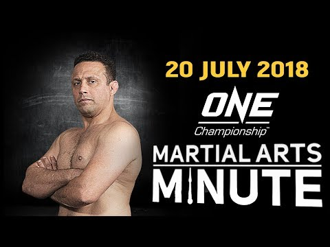 ONE: Martial Arts Minute | 20 July 2018