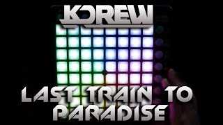 KDrew - Last Train To Paradise [Launchpad Edition]