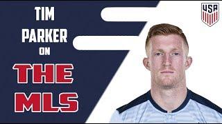Tim Parker on The MLS