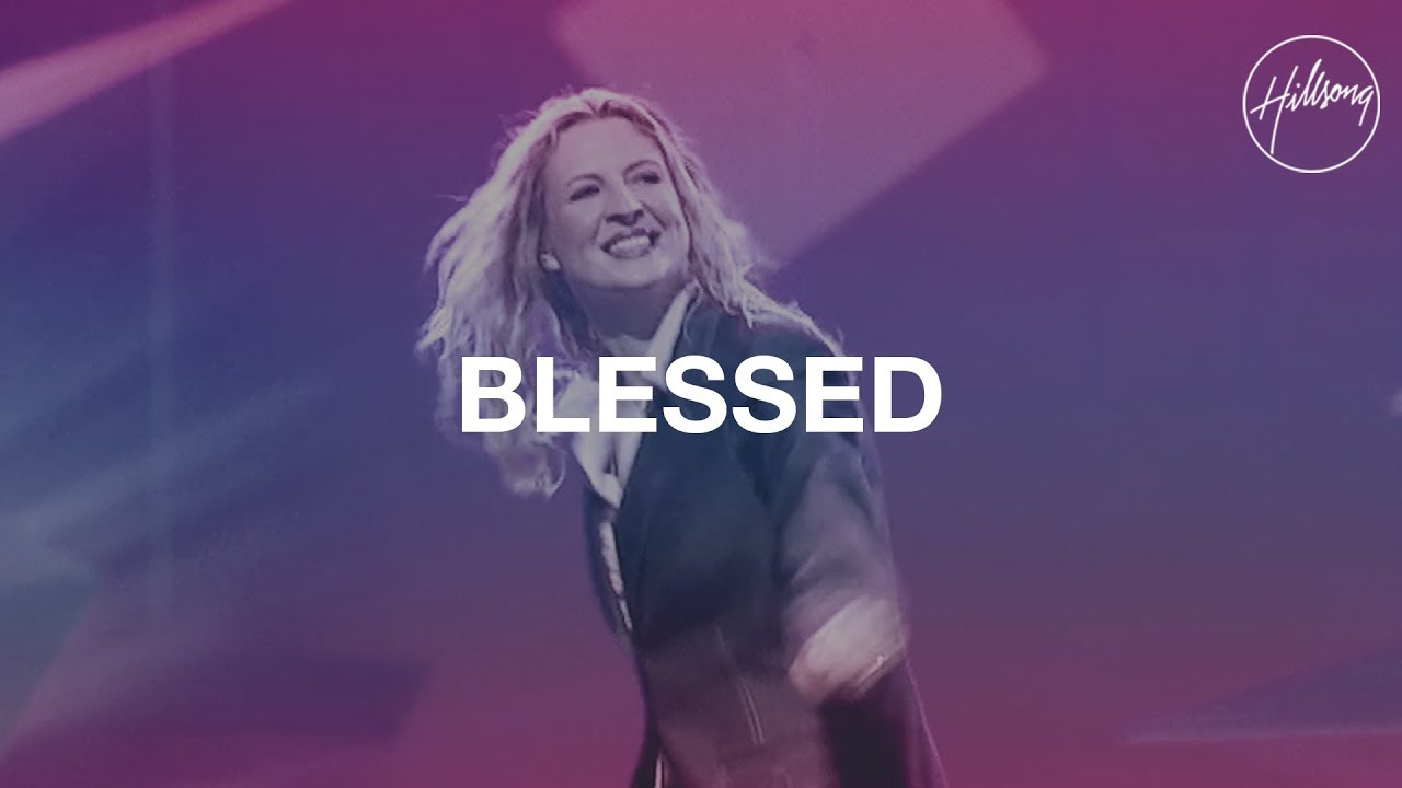 Blessed - Hillsong Worship
