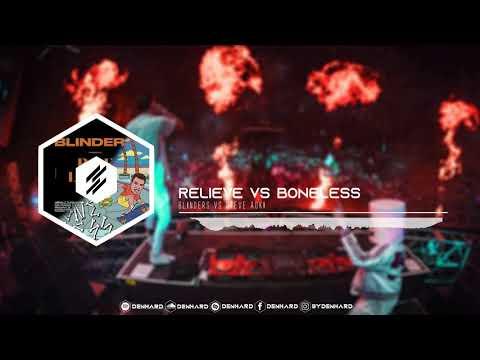 Blinders x Steve Aoki // Relieve Vs Boneless [Mashup]