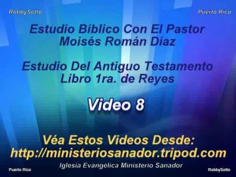 Libros de Reyes Parte 1 Video (8 d 9) - Pastor Moisés Román Díaz