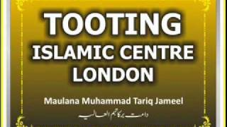 Maulana Tariq Jameel - Tooting Islamic Centre - London (13 July 2011)