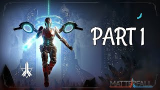 Matterfall Walkthrough Part 1 - Level 1-1 & 1-2 | PS4 Pro Gameplay