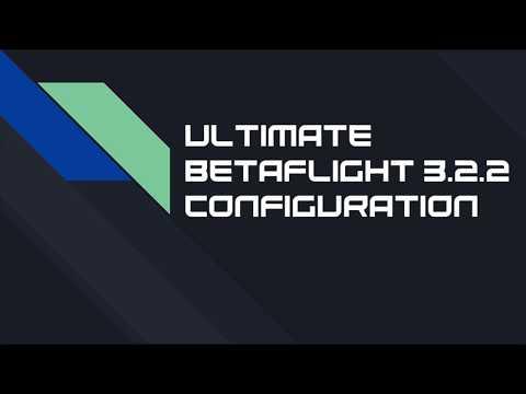 Ultimate Betaflight 3.2.2 Configuration