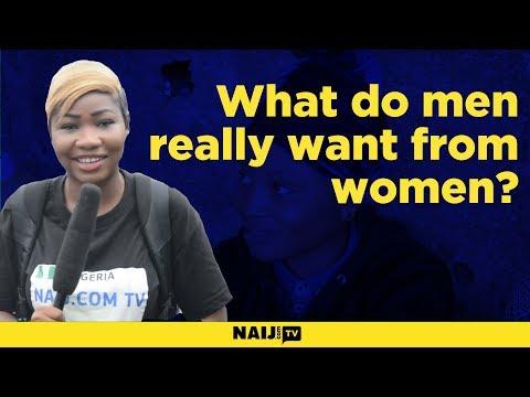 Street Gist: What Do Men Really Want From Women? | Legit TV
