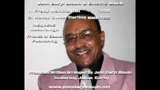 """PRETTY MOMMA / HONEY SWEET DARLING"" John Daryl Blouin & Electric Black! / Featuring Julius Carey"