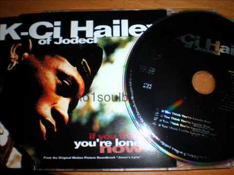 """K-Ci Hailey (Jodeci) """"If You Think You're Lonely Now"""" (Extended LP Version)"""
