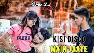 Kisi Disco Main Jaye (Remix) |Himanshu ft.Shivi | DJ Jenny & DJ Vas |  Kisi disco mai Jaaye  2020