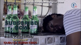 CHA POMBE!!!!!:Black_passComedy:Gubu la Kiziwi chizi SO1EP.37