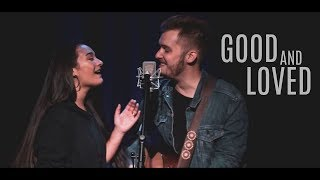 GOOD AND LOVED // Travis Greene and Steffany Gretzinger (cover)