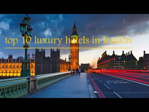 london luxury hotels - Top 10 luxury hotels in london