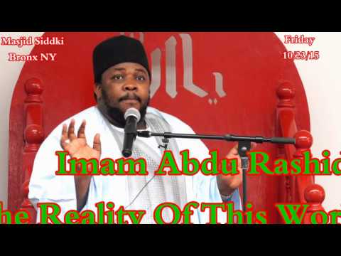 Imam Abdu Rashid Khutbah October 23 2015 'The Reality Of This Short World""