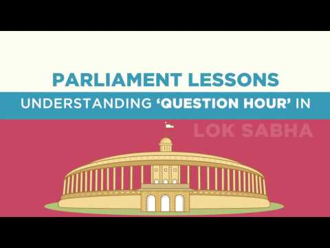 Parliament Lessons - Understanding ''Question Hour' in Lok Sabha