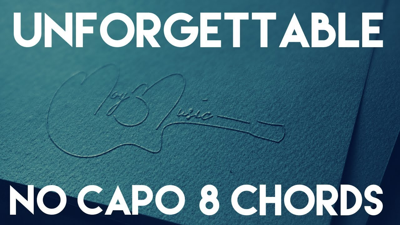 How To Play Unforgettable By Thomas Rhett No Capo 8 Chords