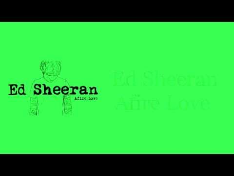 ED SHEERAN - AFIRE LOVE (LYRICS)
