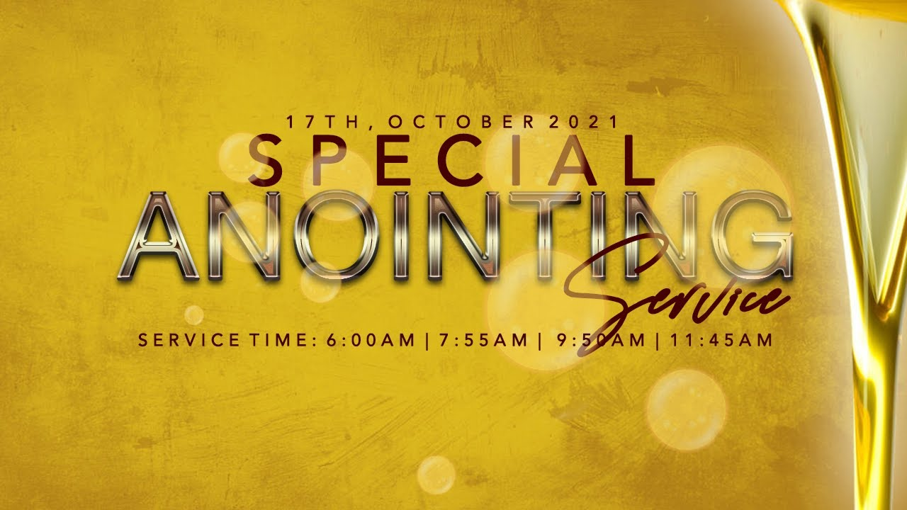 Download SPECIAL ANOINTING SERVICE    17, OCTOBER  2021  FAITH TABERNACLE