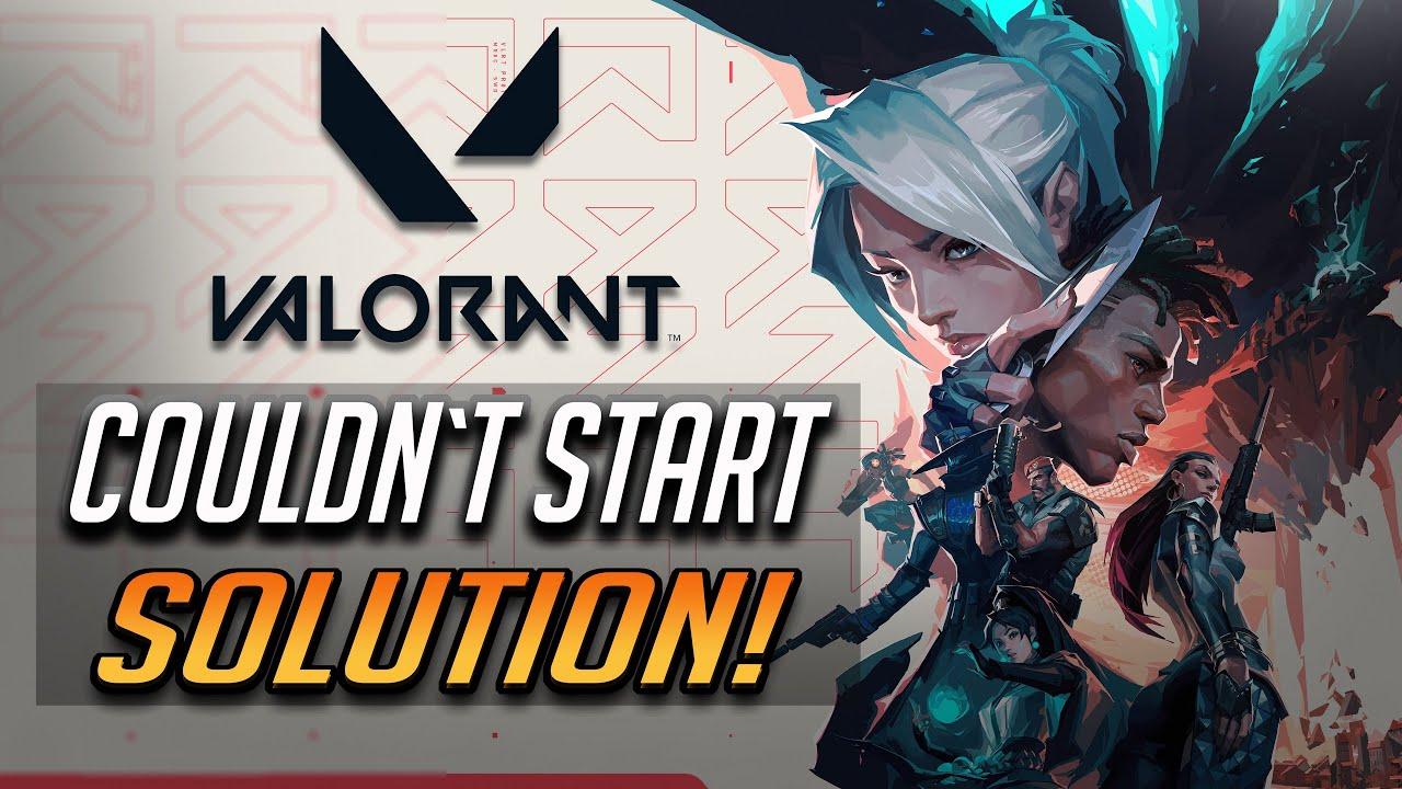 Valorant Couldn't Start Error | Valorant Not Launching FIX