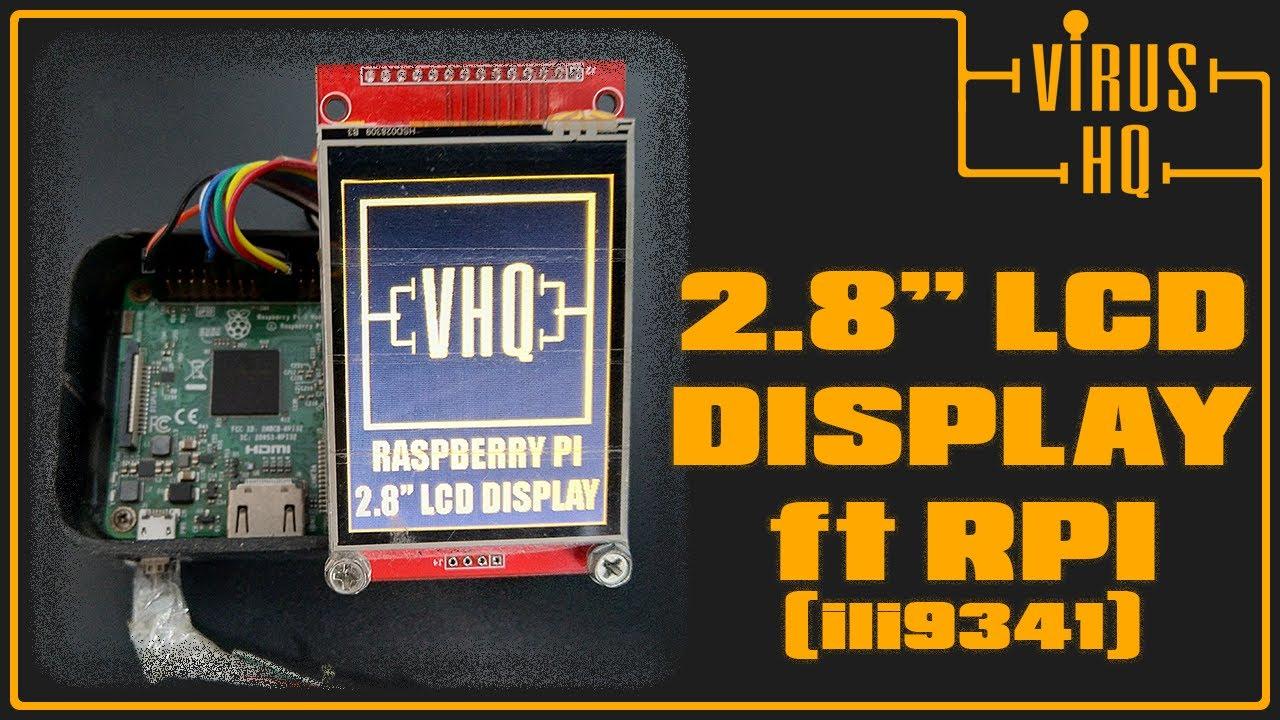 2 8` LCD display on a Raspberry Pi ft ILI9341