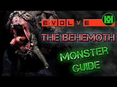 Evolve: Monster Guide THE BEHEMOTH, How to Dominate and Win, All Evolutions Abilities and Powers