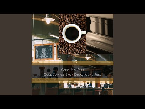 Catchy Background Music for Cool Coffee Houses