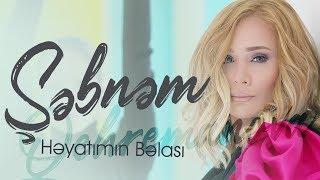 Sebnem Qehremanova - Heyatimin Belasi (Video Klip 2019)