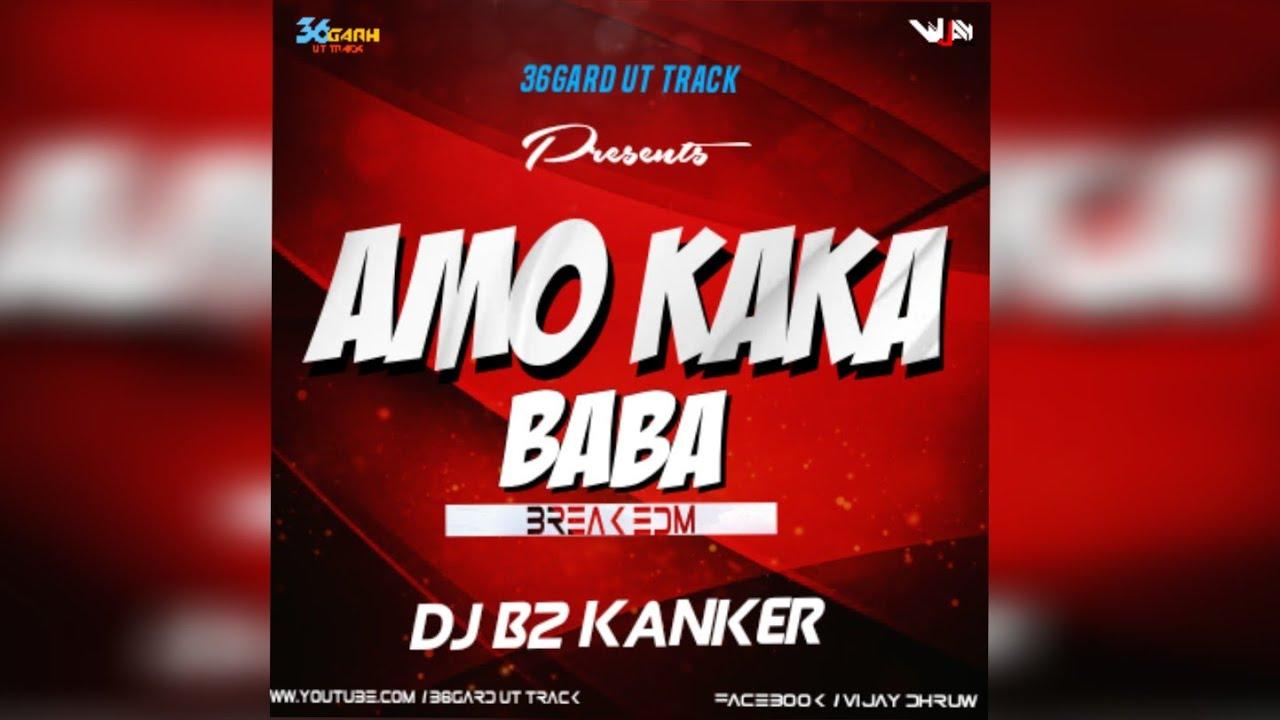 AMO KAKA BABA|| TAPORI EDM|| DJ B2 KANKER || #36GarhUtTrack