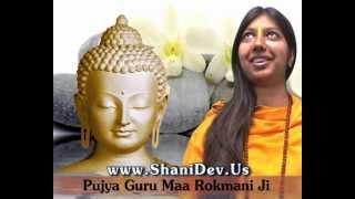 Buddhist Chant - Mantra - Prayers by Pujya Guru Maa Rokmani Ji - www.shanidev.us