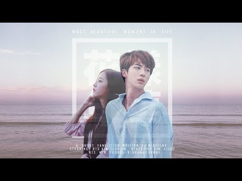 BTS Jin & BLACKPINK Jisoo - Most Beautiful Moment in Life (One-Shot Fanfiction)