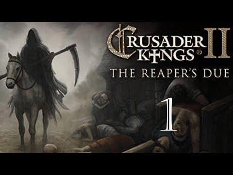 Let's Play Crusader Kings II: The Reaper's Due | House de Hauteville Episode 1