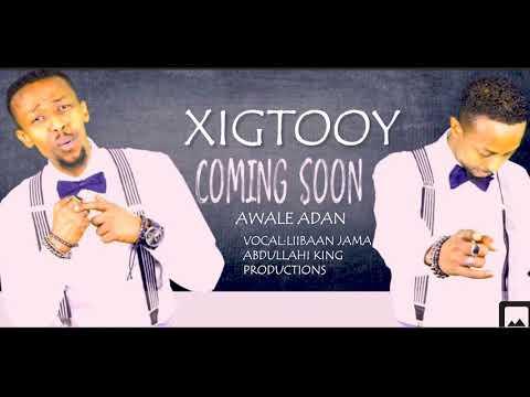 Awale Adan |  Xigtooy  | - New Somali Music Video 2018 (Coming Soon )