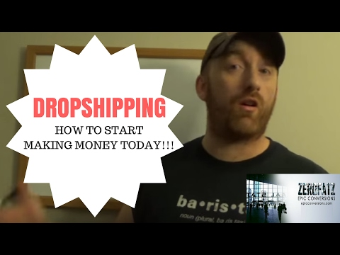Drop Shipping - How to start making money on this TODAY!!!