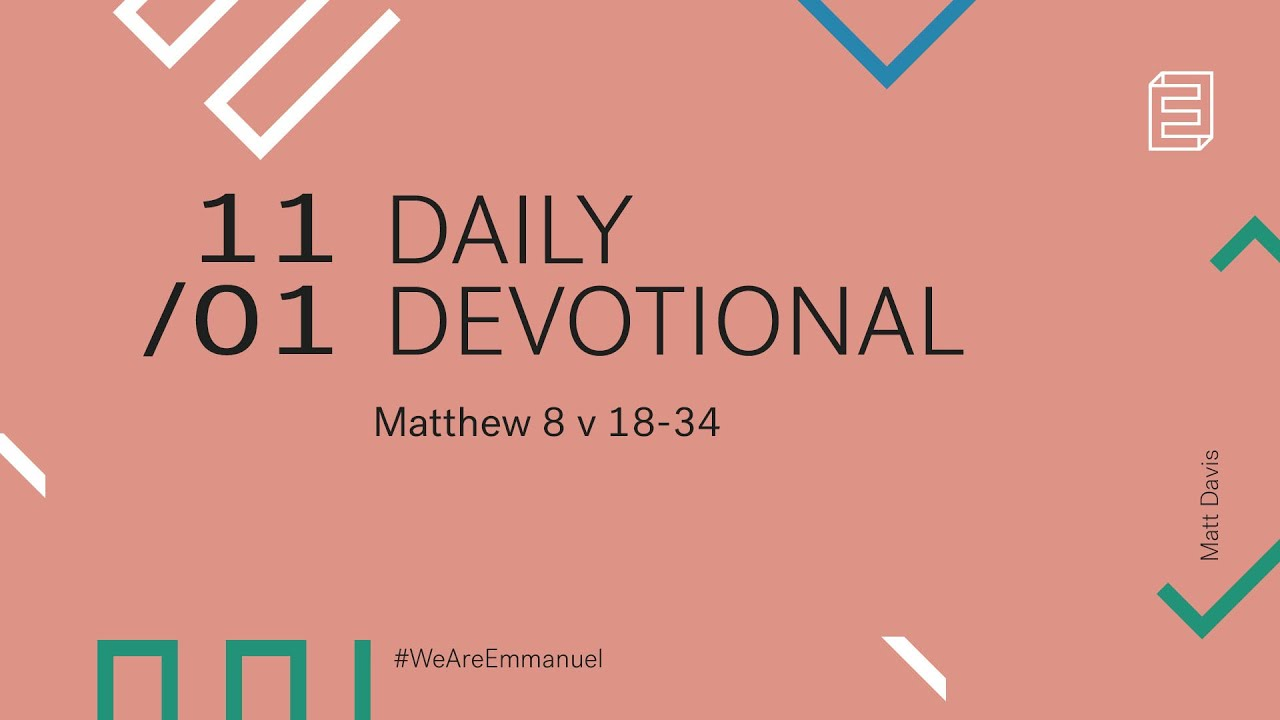 Daily Devotion with Matt Davis // Matthew 8:18-34 Cover Image