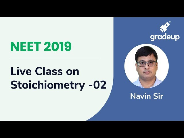 NEET Stoichiometry - 02 | Chemistry | Boost Your Rank for NEET 2019