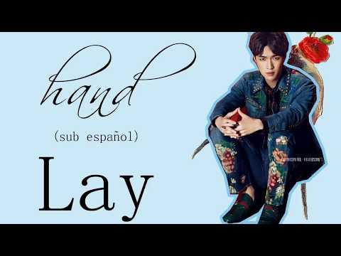 LAY (EXO) - HAND (匕首) [SUB ESPAÑOL - PIN - CHIN]
