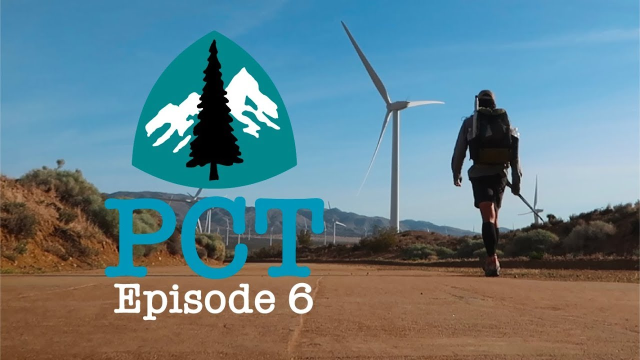 PCT 2018 Thru-Hike: Episode 6 - Water and Windmills