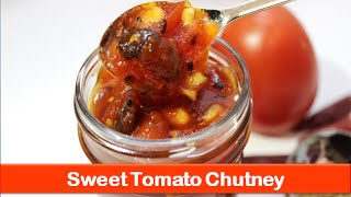 Sweet Tomato Chutney Recipe For Paratha & Snacks/easy Indian Chatni Recipes-let's Be Foodie