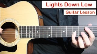Скачать MAX Lights Down Low Guitar Lesson Tutorial How To Play Chords