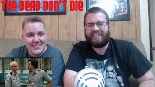 THE DEAD DON'T DIE - Official Trailer Reaction!