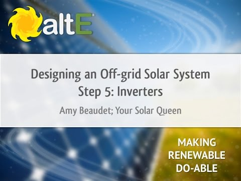 Inverters: Off Grid Solar Power System Design - Step 5